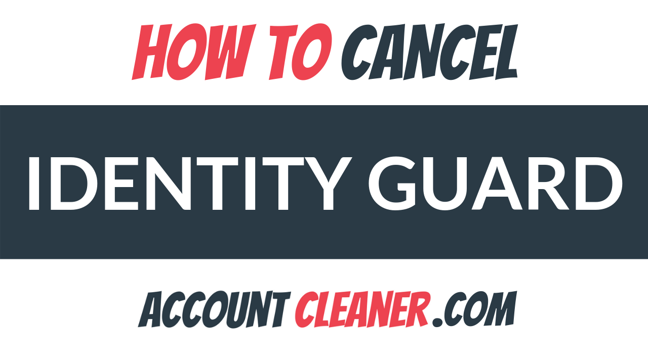 How to Cancel Identity Guard