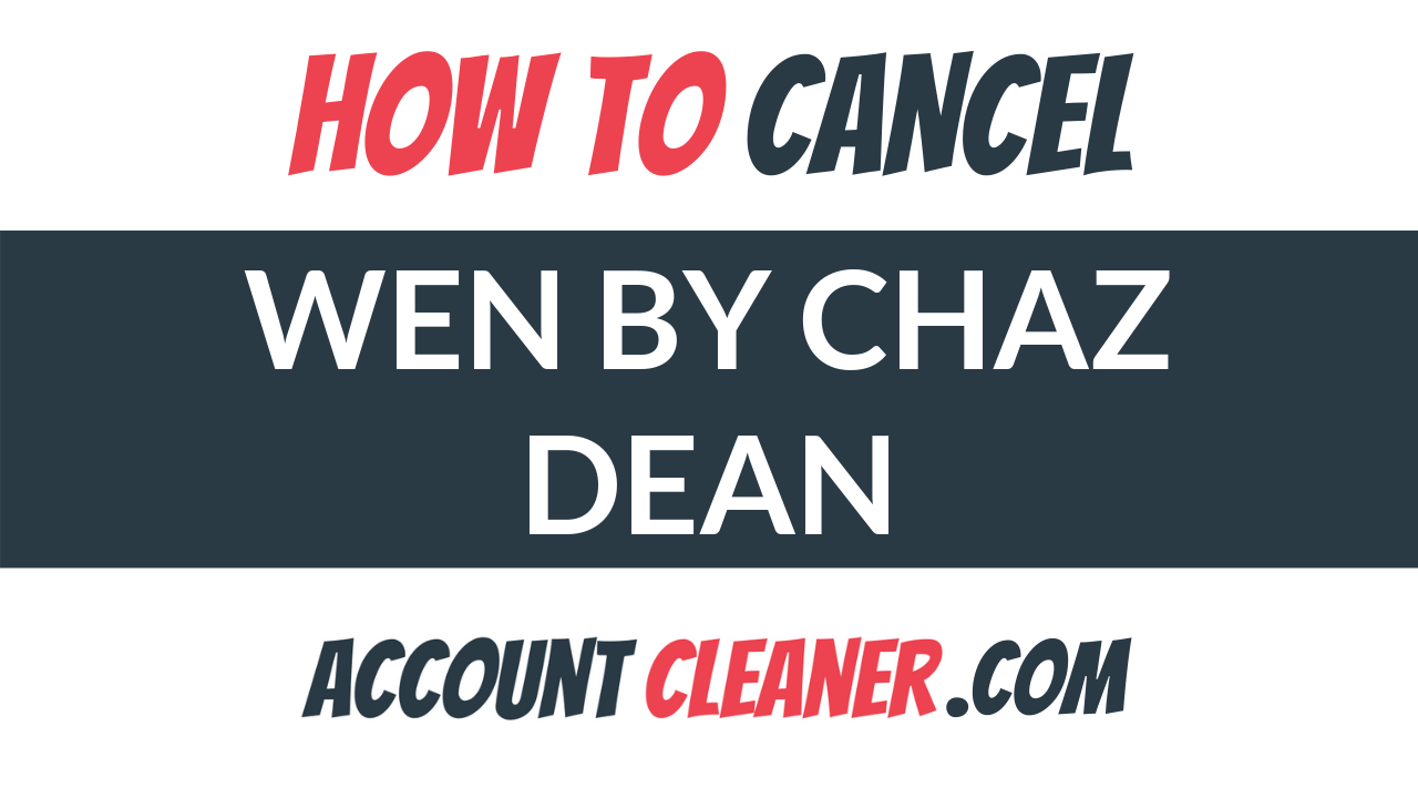 How to Cancel WEN by Chaz Dean