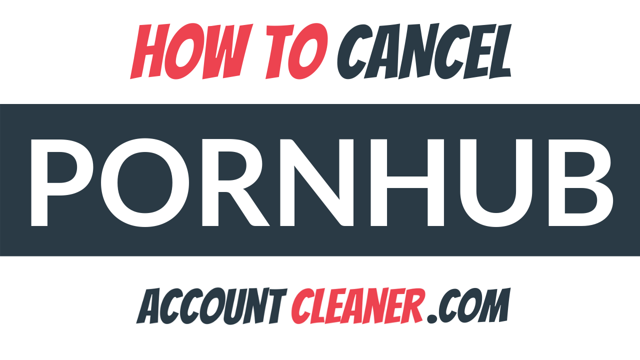 How to Cancel Pornhub