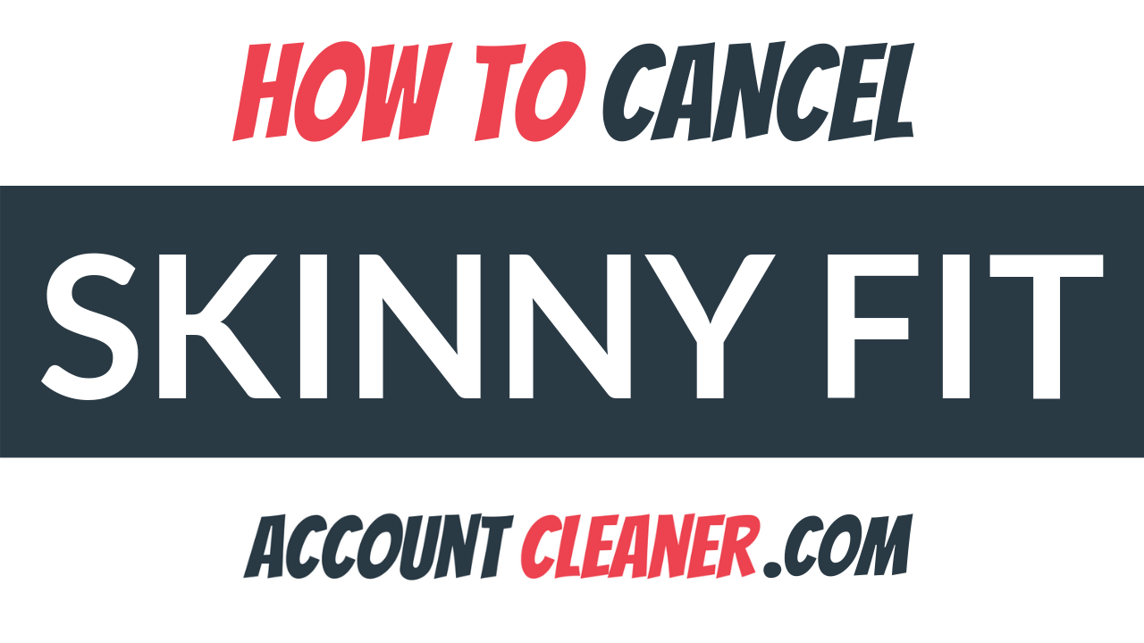 How to Cancel Skinny Fit