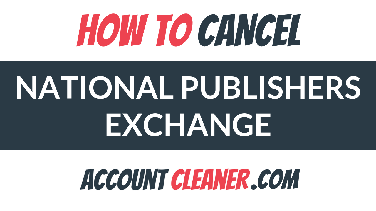 How to Cancel National Publishers Exchange
